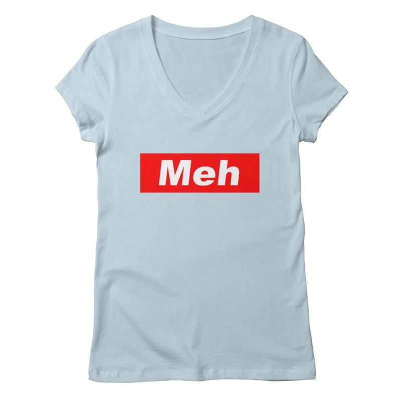 Meh Women's Regular V-Neck by doombxny's Artist Shop