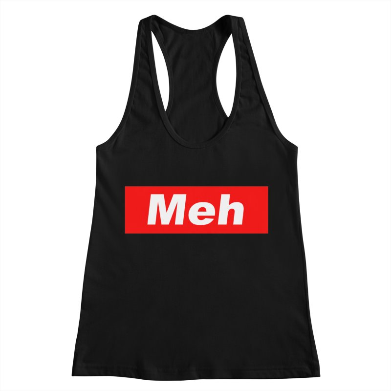 Meh Women's Tank by doombxny's Artist Shop