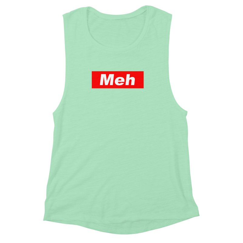 Meh Women's Muscle Tank by doombxny's Artist Shop