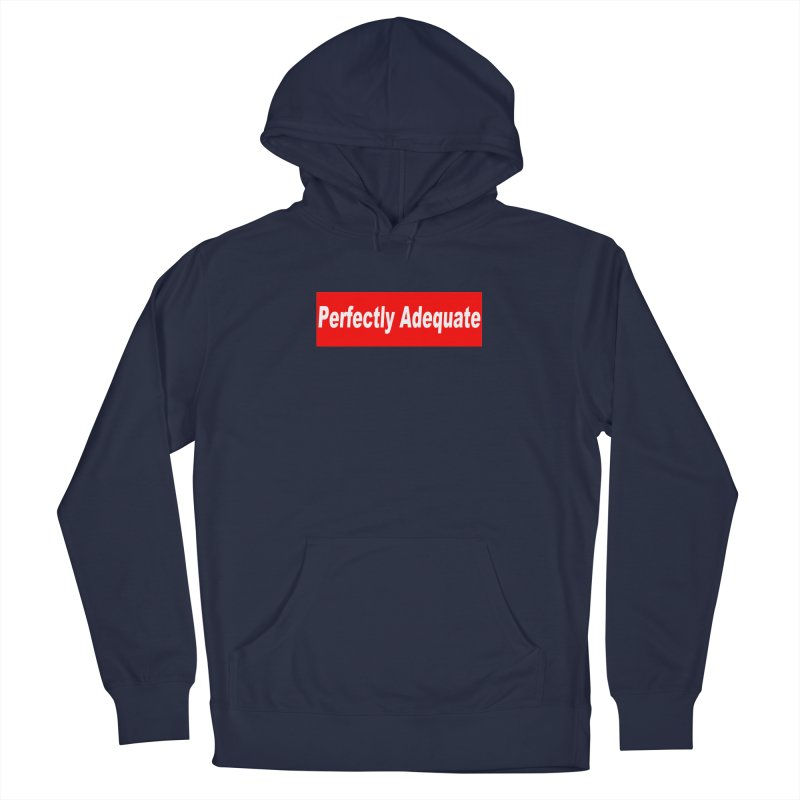 Perfectly Adequate Men's Pullover Hoody by doombxny's Artist Shop