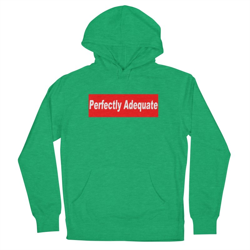 Perfectly Adequate Men's French Terry Pullover Hoody by doombxny's Artist Shop