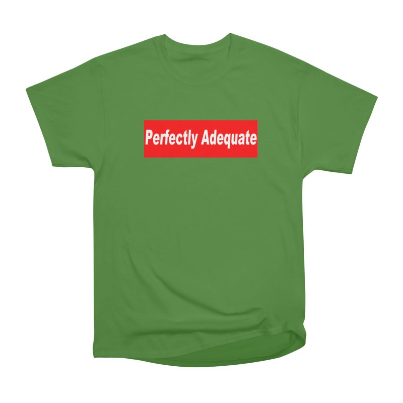 Perfectly Adequate Men's Classic T-Shirt by doombxny's Artist Shop