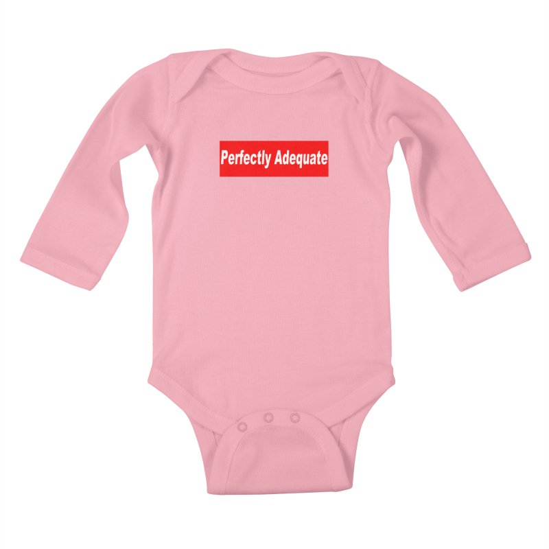 Perfectly Adequate Kids Baby Longsleeve Bodysuit by doombxny's Artist Shop