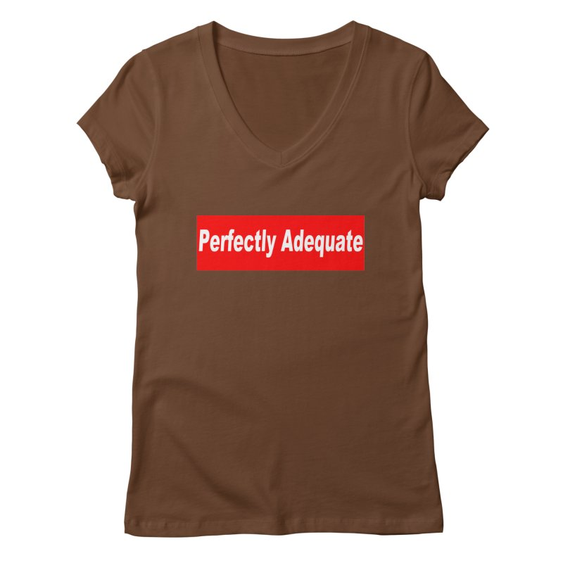 Perfectly Adequate Women's Regular V-Neck by doombxny's Artist Shop
