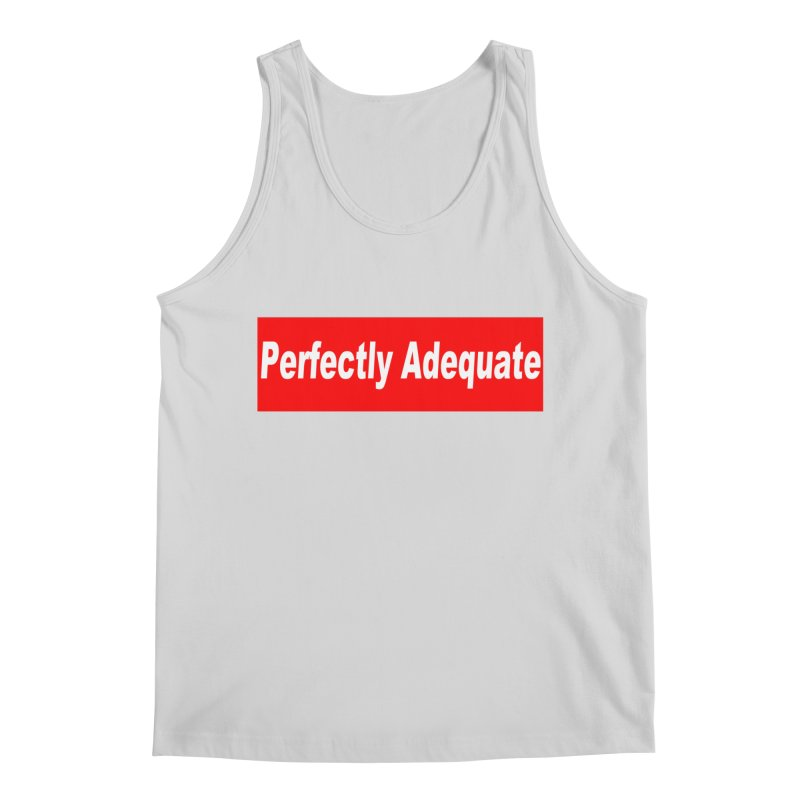 Perfectly Adequate Men's Regular Tank by doombxny's Artist Shop