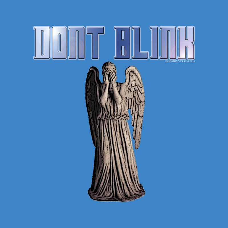 Dont Blink Women's T-Shirt by doombxny's Artist Shop