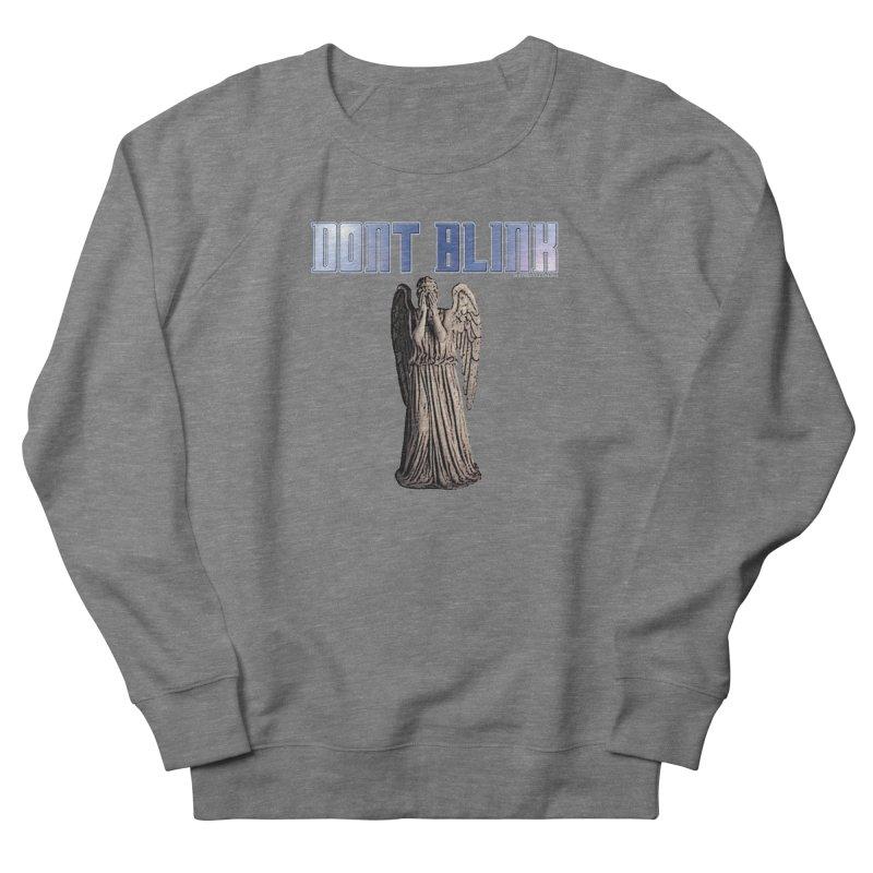 Dont Blink Women's Sweatshirt by doombxny's Artist Shop
