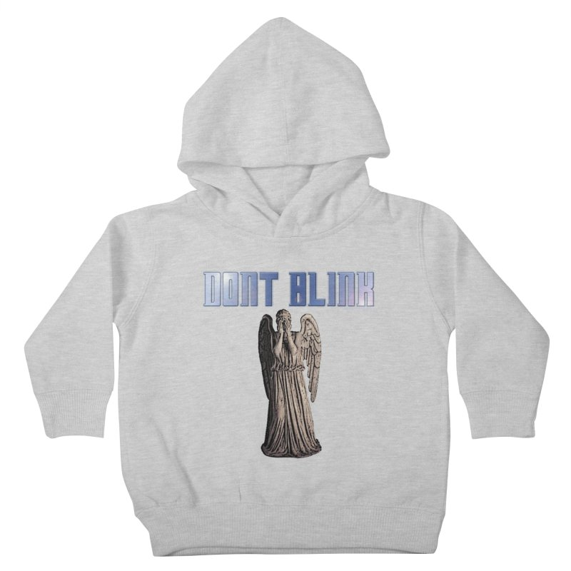 Dont Blink Kids Toddler Pullover Hoody by doombxny's Artist Shop