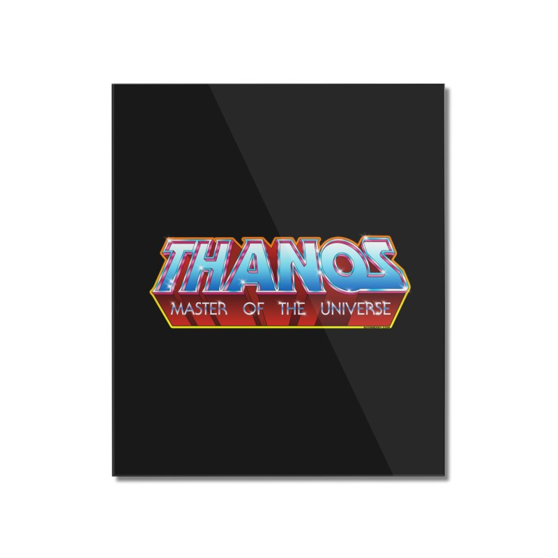 Thanos MOTU logo Home Mounted Acrylic Print by doombxny's Artist Shop