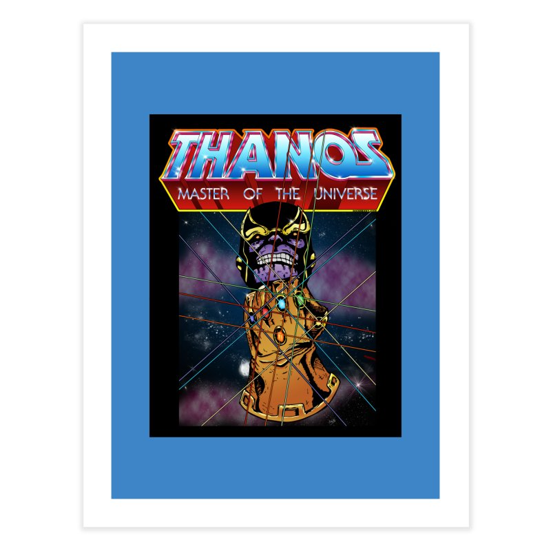 Thanos master of the universe Home Fine Art Print by doombxny's Artist Shop
