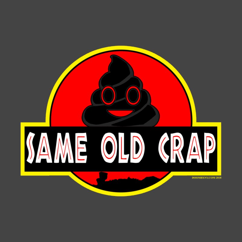 Same Old Crap Women's Baseball Triblend T-Shirt by doombxny's Artist Shop