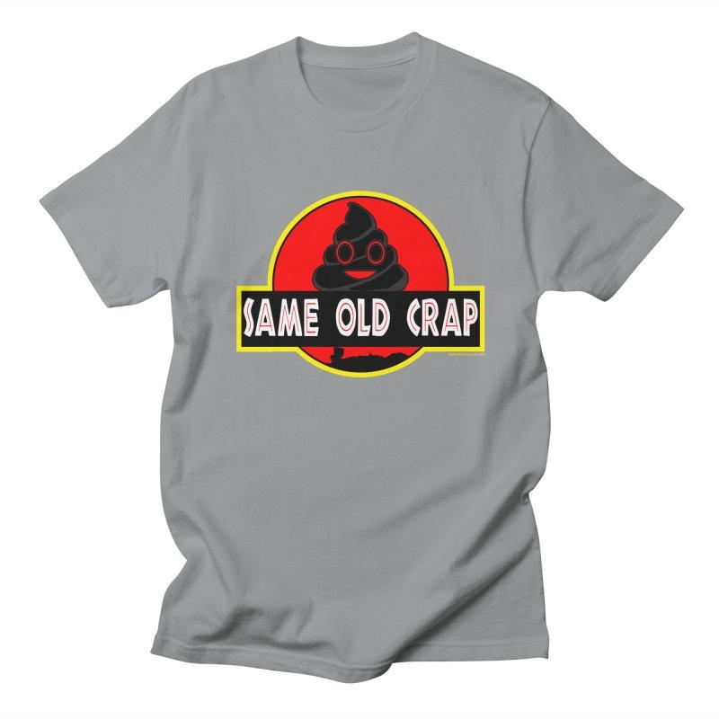 Same Old Crap Women's Regular Unisex T-Shirt by doombxny's Artist Shop