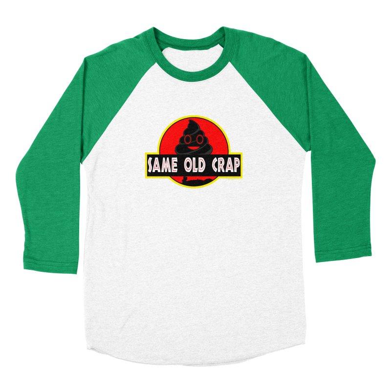 Same Old Crap Women's Baseball Triblend Longsleeve T-Shirt by doombxny's Artist Shop
