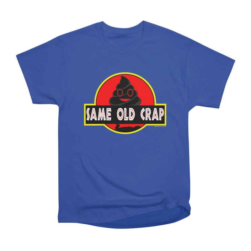 Same Old Crap Men's Heavyweight T-Shirt by doombxny's Artist Shop