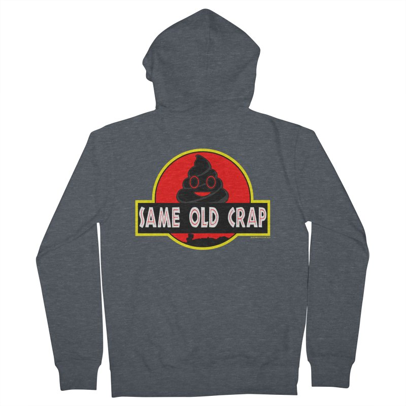 Same Old Crap Men's French Terry Zip-Up Hoody by doombxny's Artist Shop