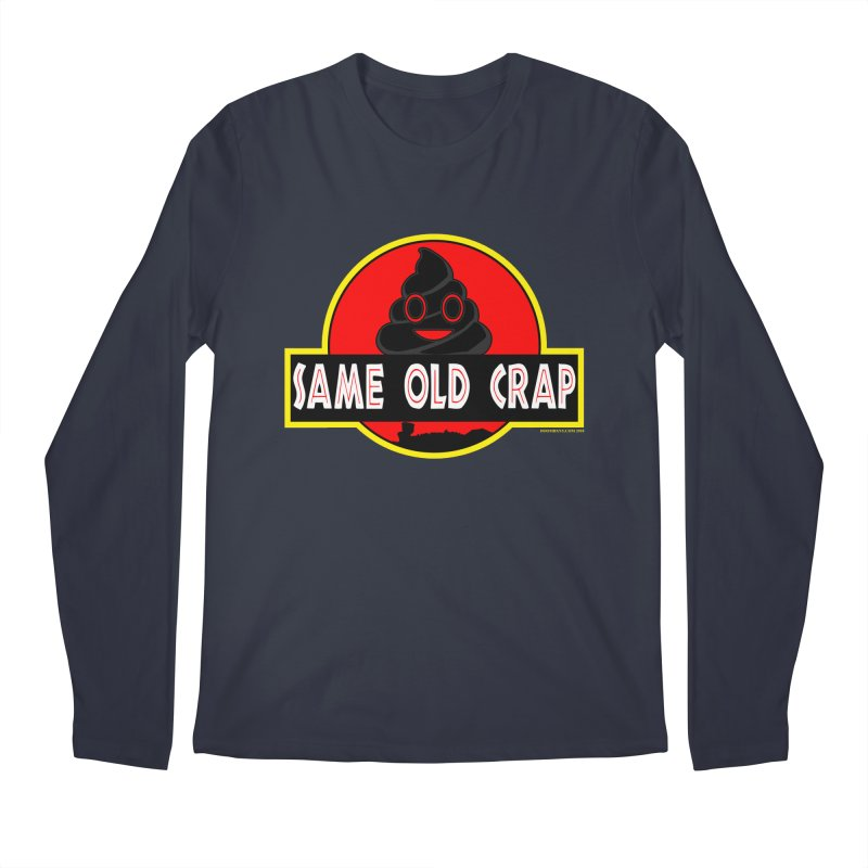 Same Old Crap Men's Regular Longsleeve T-Shirt by doombxny's Artist Shop
