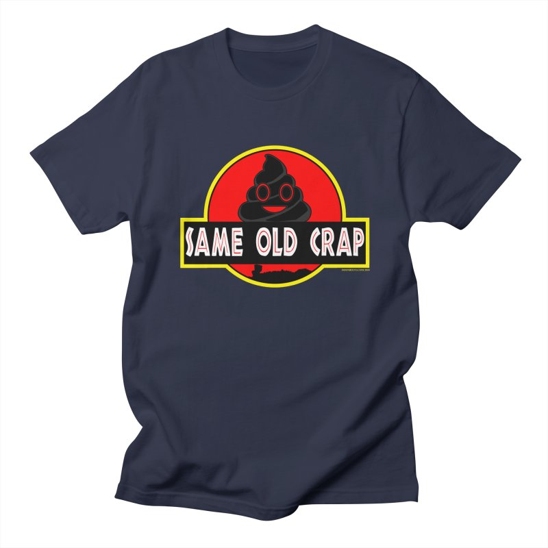 Same Old Crap Women's Unisex T-Shirt by doombxny's Artist Shop