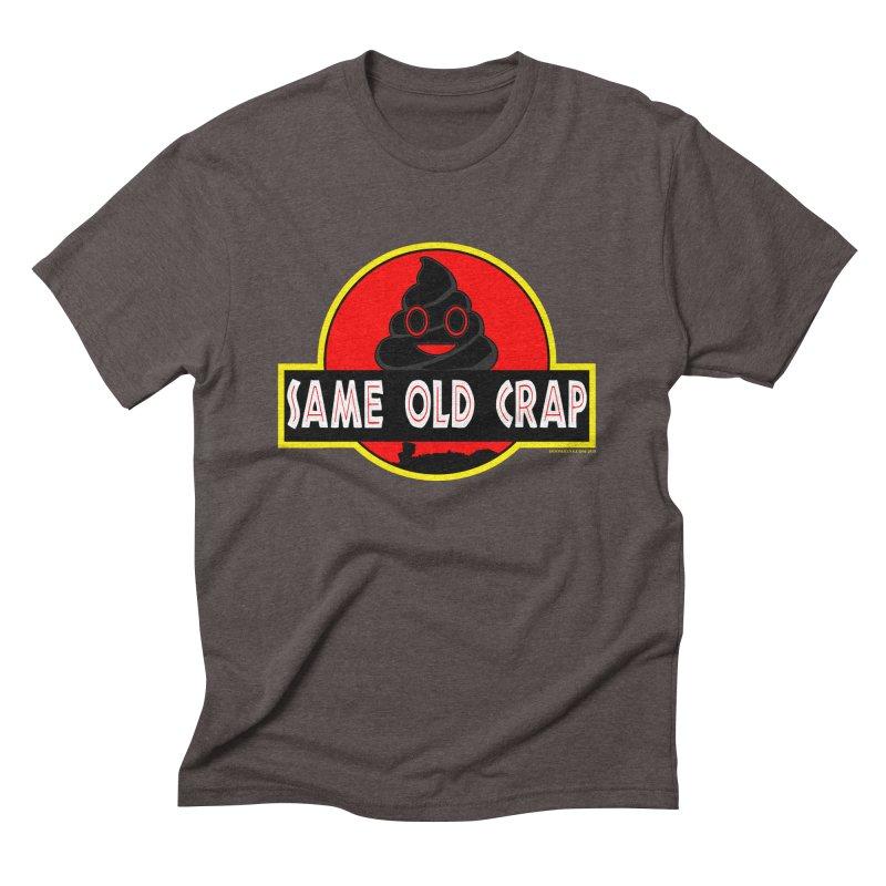 Same Old Crap Men's Triblend T-Shirt by doombxny's Artist Shop
