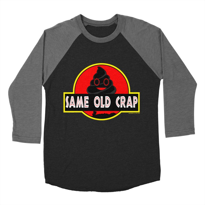 Same Old Crap Men's Baseball Triblend Longsleeve T-Shirt by doombxny's Artist Shop