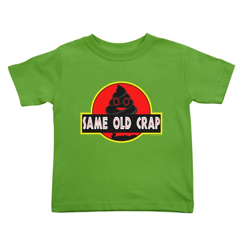 Same Old Crap Kids Toddler T-Shirt by doombxny's Artist Shop