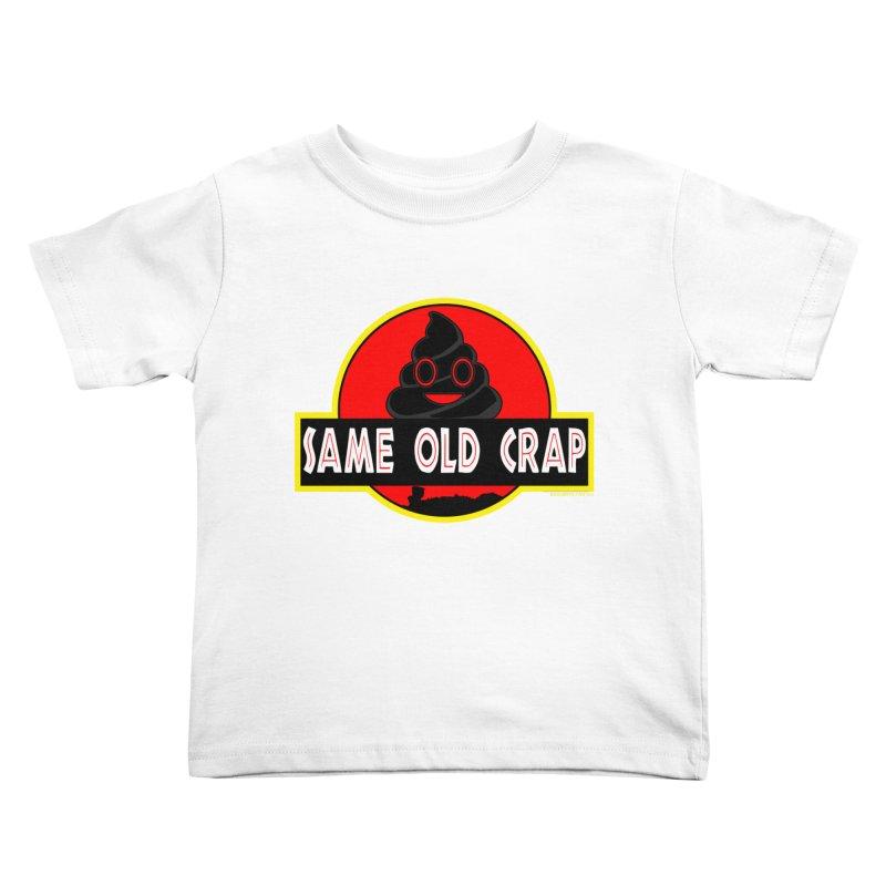 Same Old Crap Kids Toddler T-Shirt by doombxny's Artist Shop