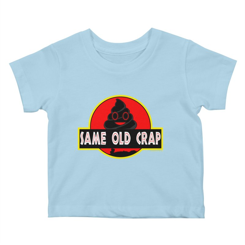 Same Old Crap Kids Baby T-Shirt by doombxny's Artist Shop