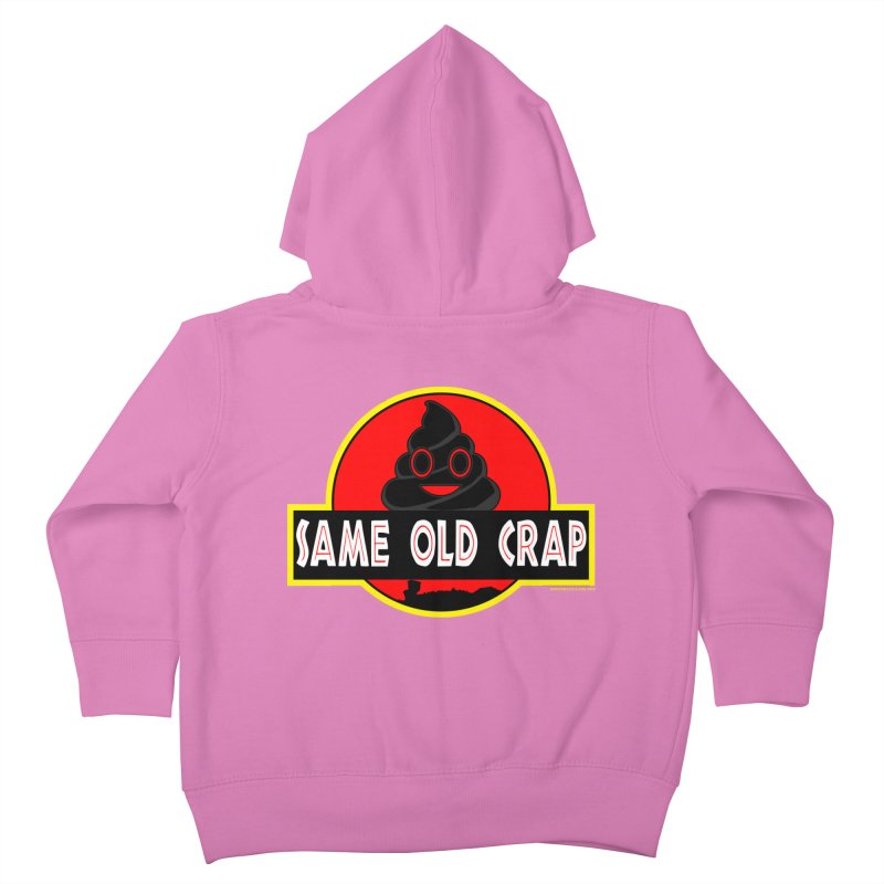 Same Old Crap Kids Toddler Zip-Up Hoody by doombxny's Artist Shop