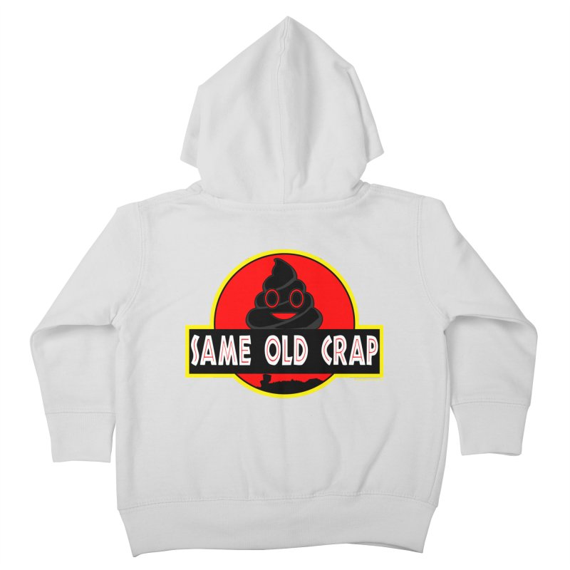 Same Old Crap Kids Toddler Zip-Up Hoody by doombxny's Artist Shop