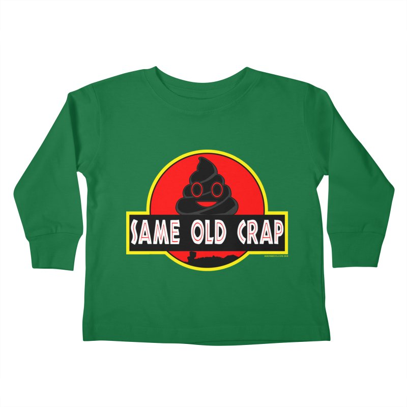 Same Old Crap Kids Toddler Longsleeve T-Shirt by doombxny's Artist Shop