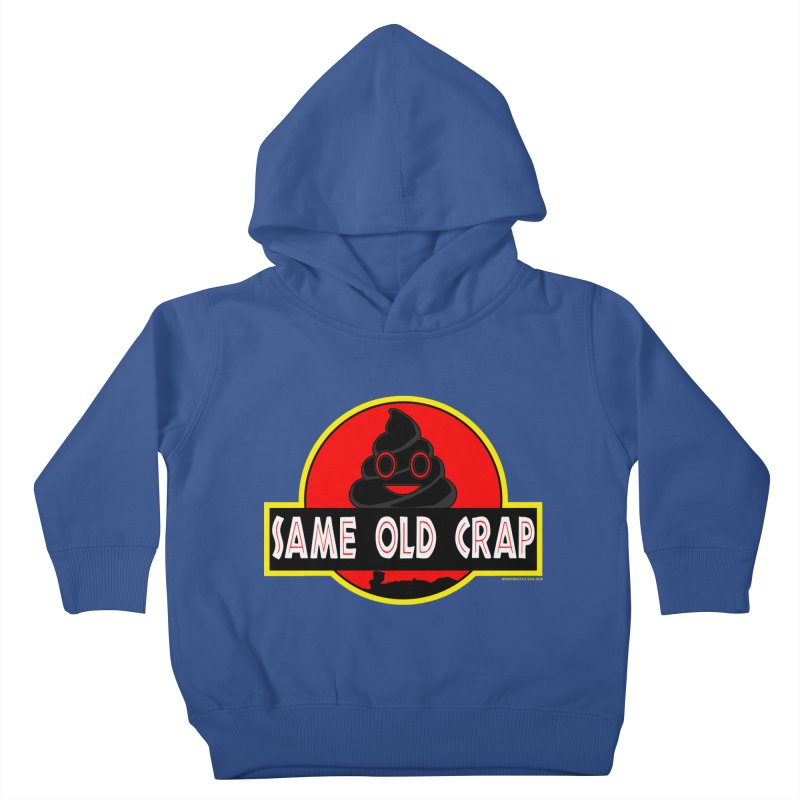 Same Old Crap Kids Toddler Pullover Hoody by doombxny's Artist Shop