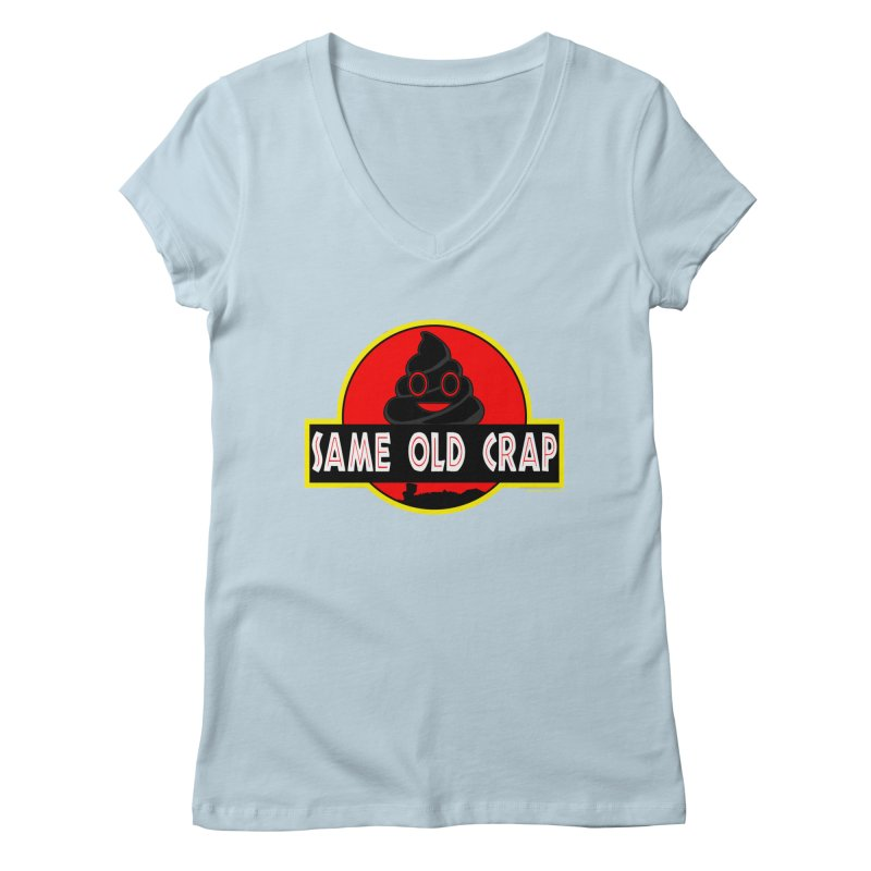 Same Old Crap Women's Regular V-Neck by doombxny's Artist Shop