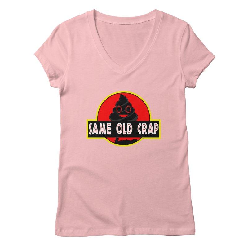 Same Old Crap Women's Regular V-Neck by doombxny's Artist Shop