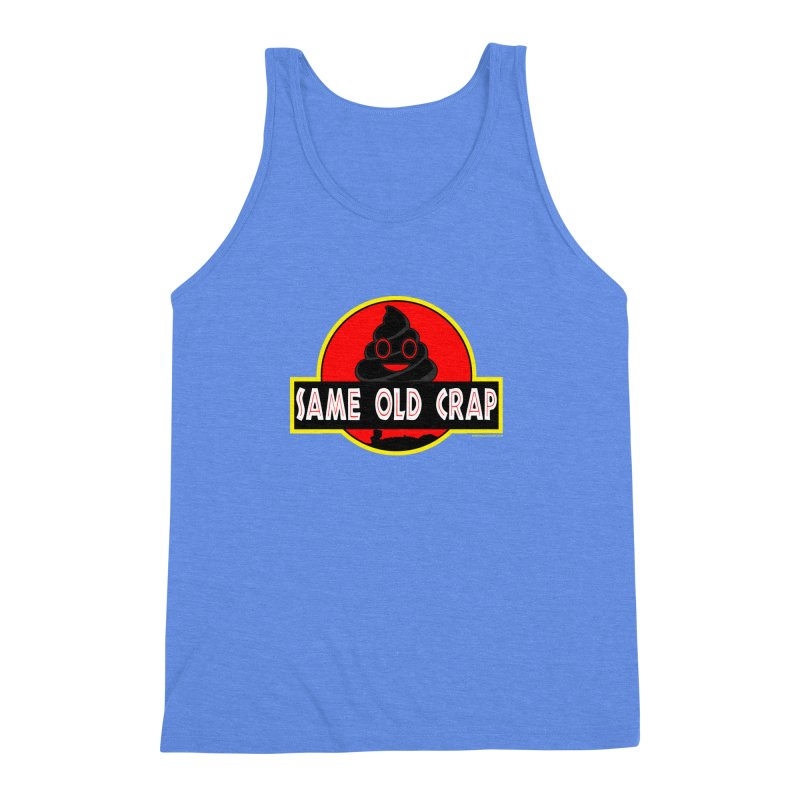 Same Old Crap Men's Triblend Tank by doombxny's Artist Shop
