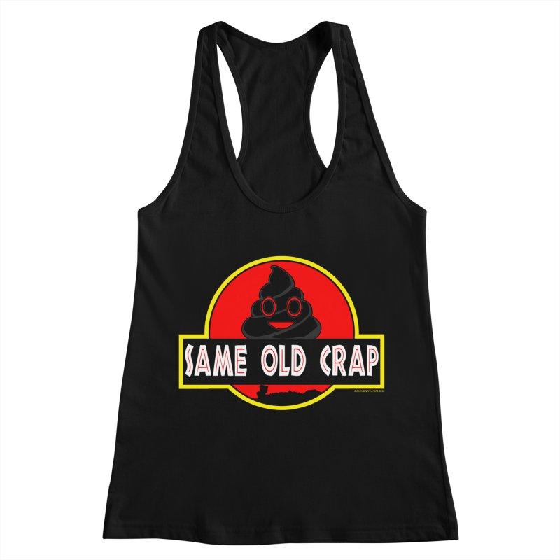Same Old Crap Women's Racerback Tank by doombxny's Artist Shop