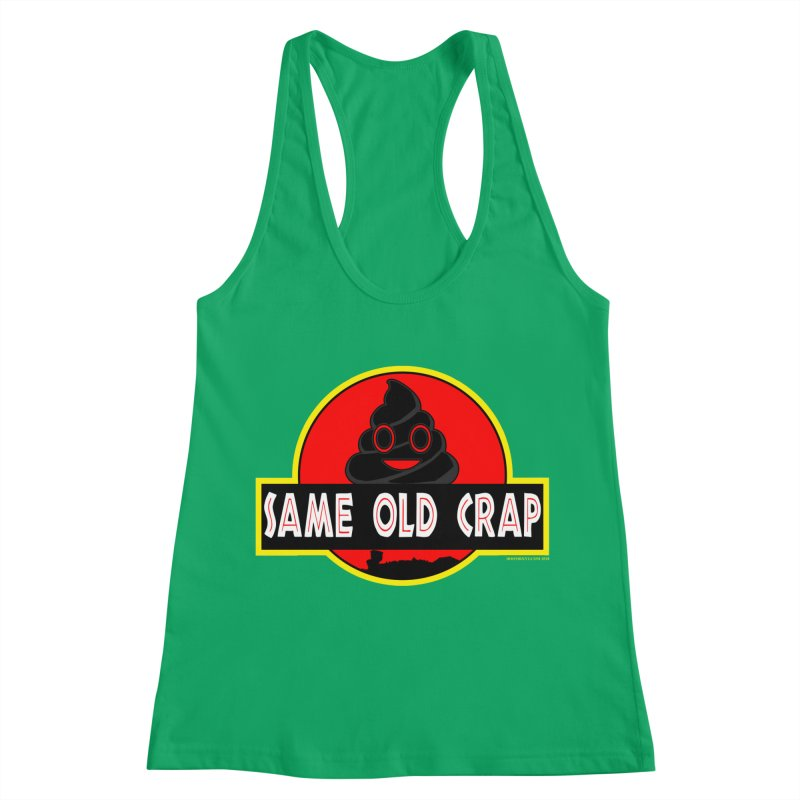 Same Old Crap Women's Racerback Tank by doombxny's Artist Shop