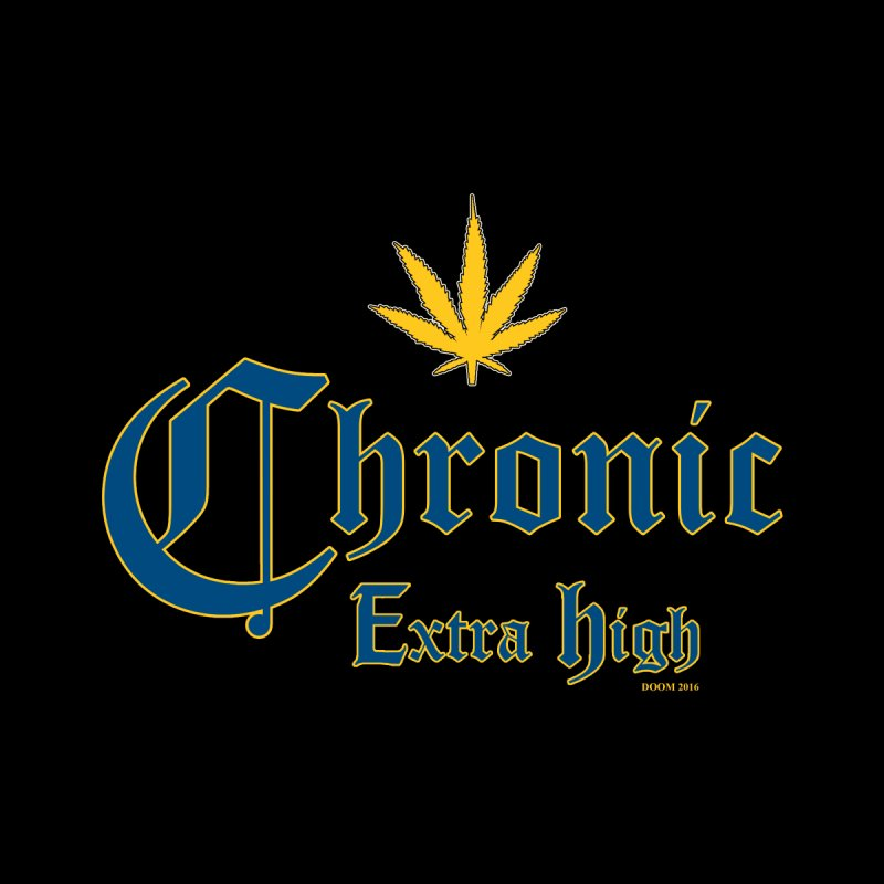 Chronic Extra High Women's Fitted T-Shirt by doombxny's Artist Shop