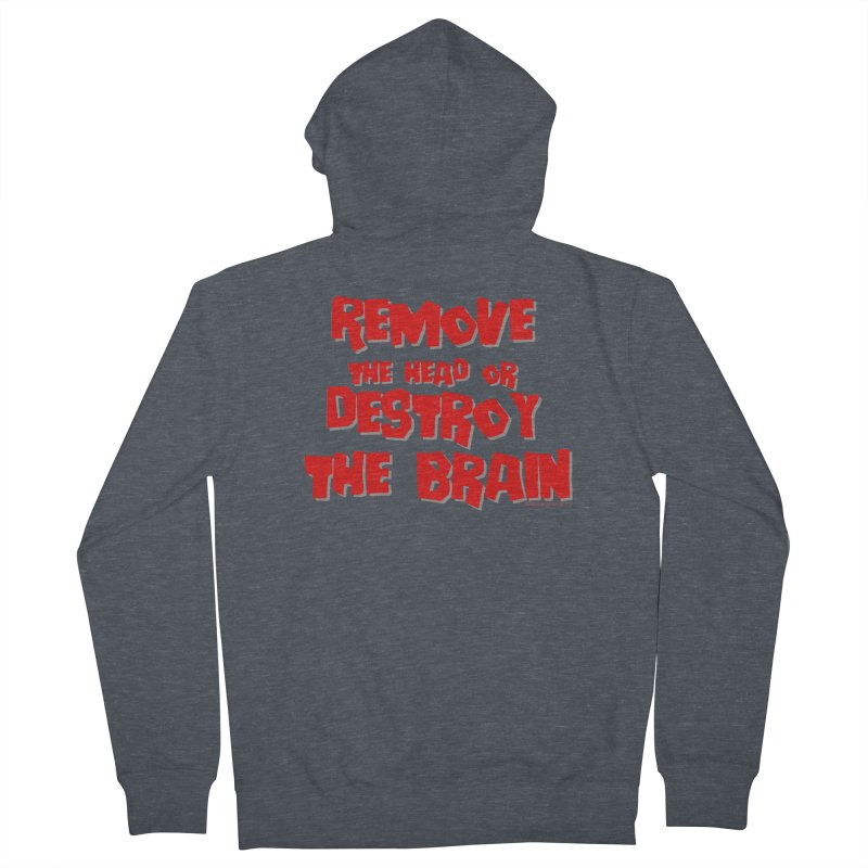 Remove the head or destroy the brain Men's Zip-Up Hoody by doombxny's Artist Shop