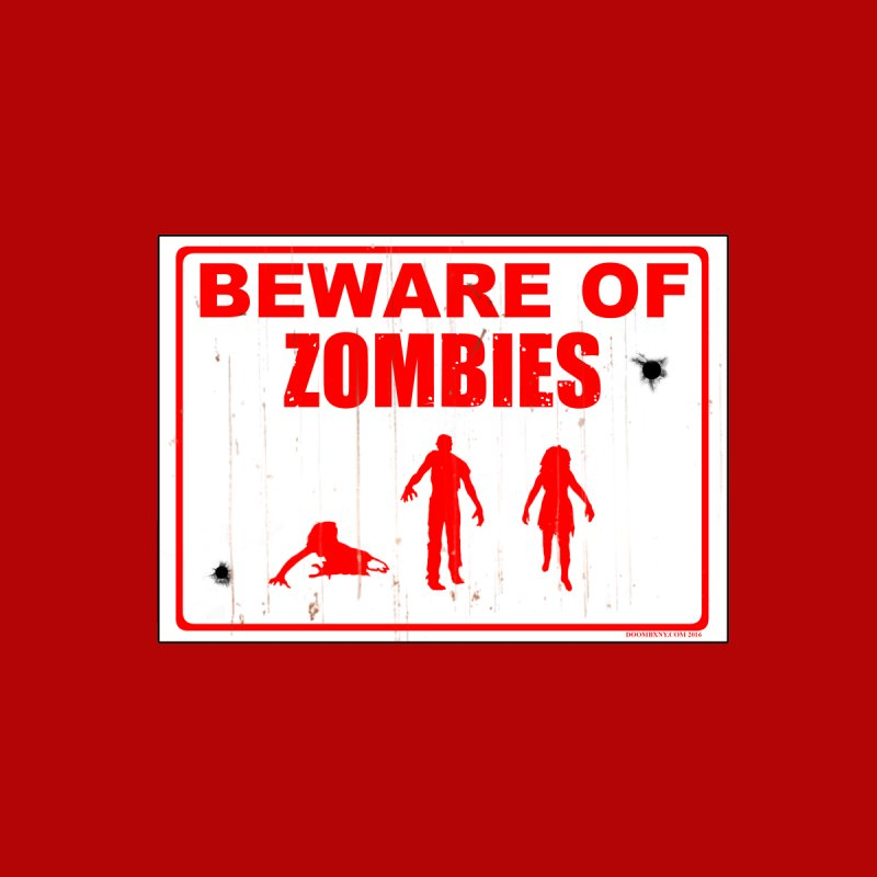 Beware of zombies None  by doombxny's Artist Shop