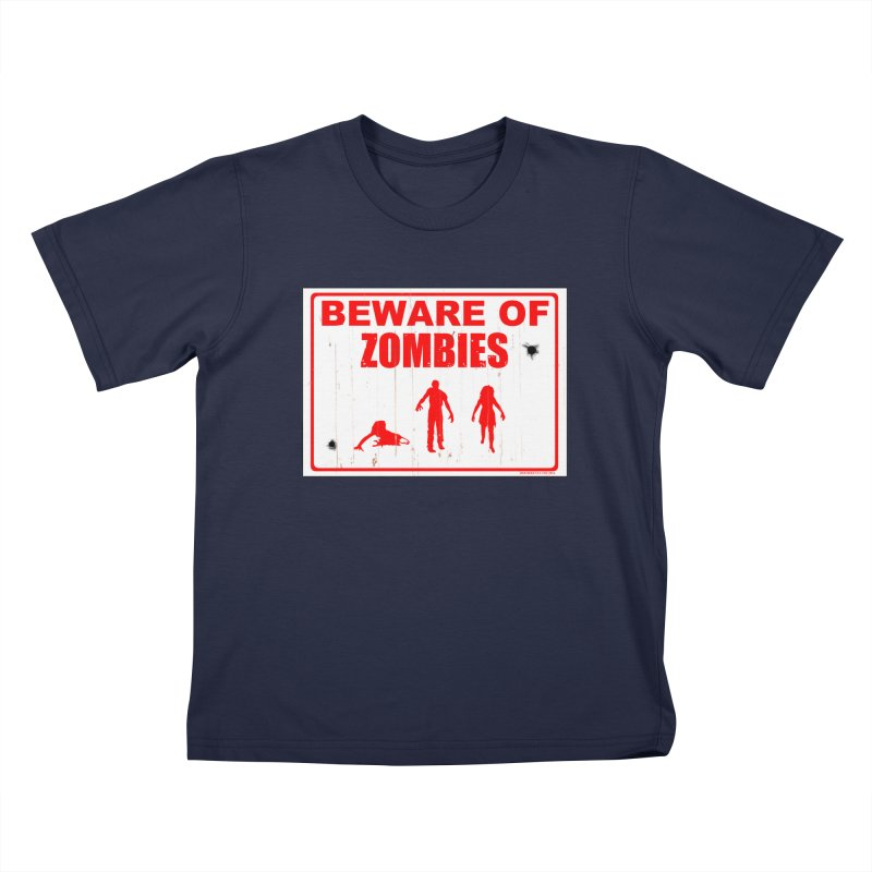 Beware of zombies Kids T-Shirt by doombxny's Artist Shop