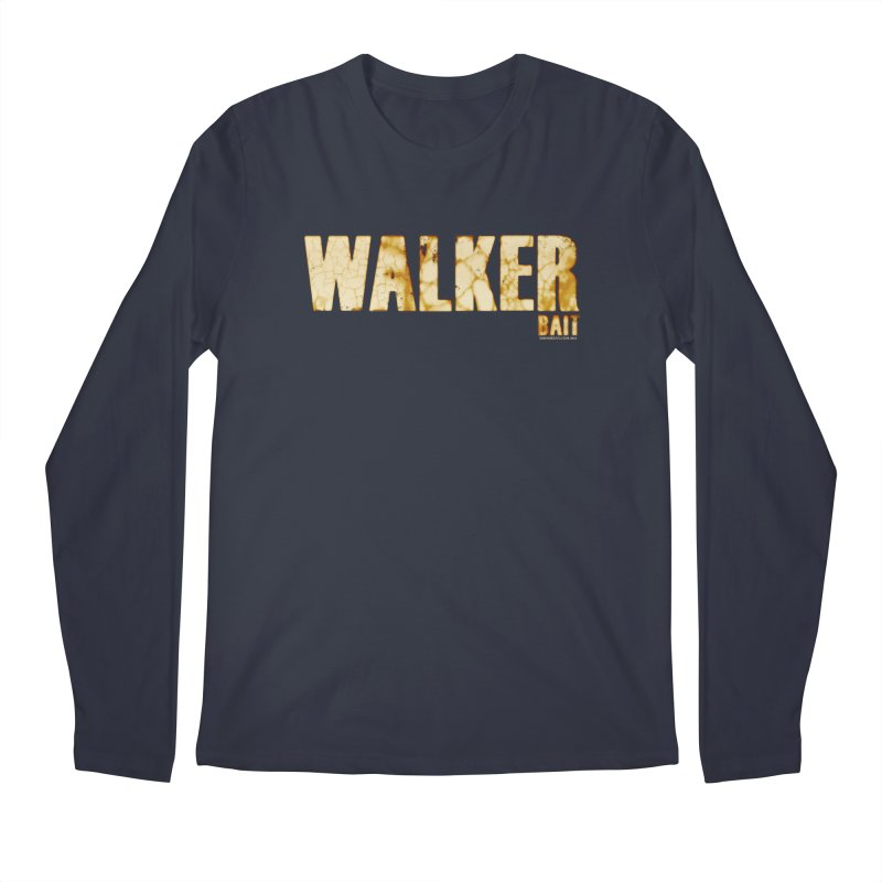 Walker Bait Men's Longsleeve T-Shirt by doombxny's Artist Shop