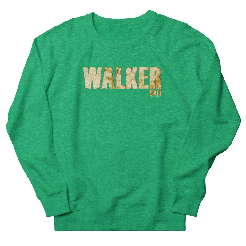 Walker Bait Women's Sweatshirt by doombxny's Artist Shop