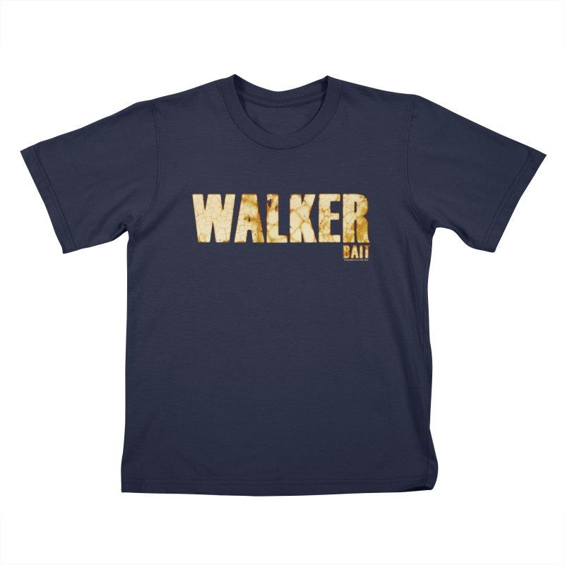 Walker Bait Kids T-Shirt by doombxny's Artist Shop