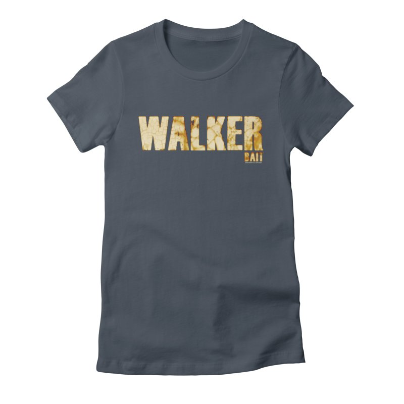 Walker Bait Women's T-Shirt by doombxny's Artist Shop