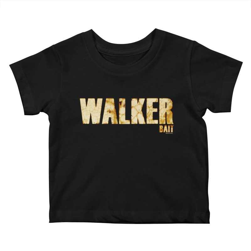 Walker Bait Kids Baby T-Shirt by doombxny's Artist Shop
