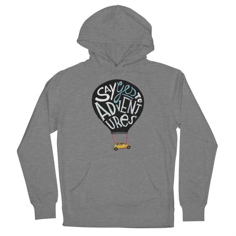 Say Yes To Adventure Women's Pullover Hoody by DOOZAL