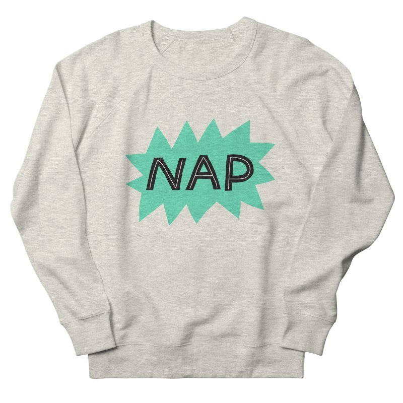 HAVE A NAP! Women's French Terry Sweatshirt by dorobot