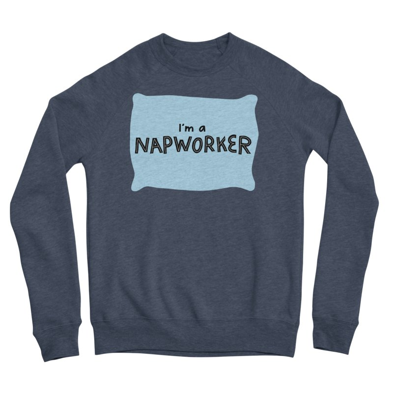 NAPworker Women's Sponge Fleece Sweatshirt by dorobot