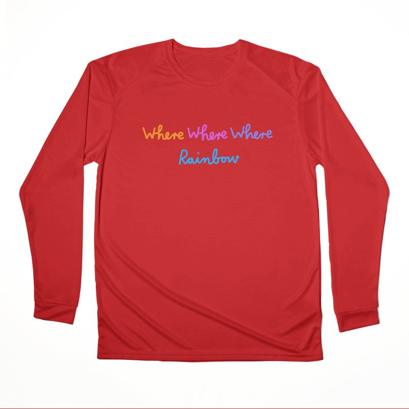 some WHERE over the ... Women's Performance Unisex Longsleeve T-Shirt by dorobot