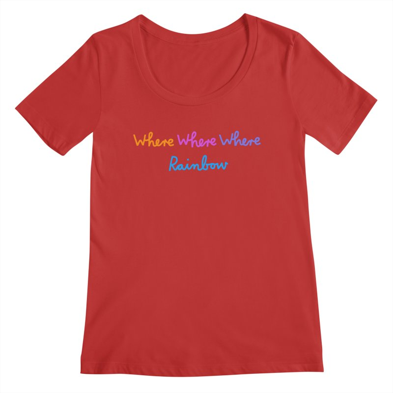 some WHERE over the ... Women's Regular Scoop Neck by dorobot
