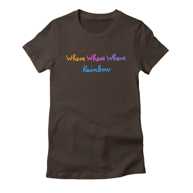 some WHERE over the ... Women's Fitted T-Shirt by dorobot